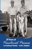 50 Years of Piscatorial Prowess in Southeast Florida