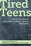 Tired Teens: Understanding and conquering chronic fatigue and POTS