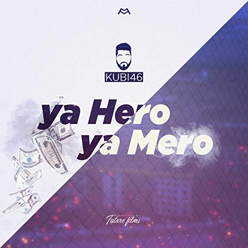 Ya Hero Ya Mero [Explicit]