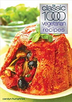 The Classic 1000 Vegetarian Recipes