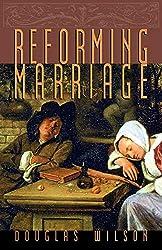 Reforming Marriage: Douglas Wilson