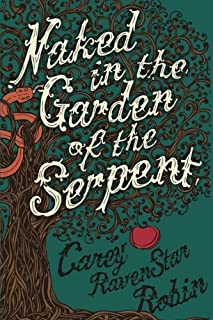 Naked in the Garden of the Serpent