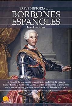 Breve historia de los Borbones españoles de [Juan Granados]
