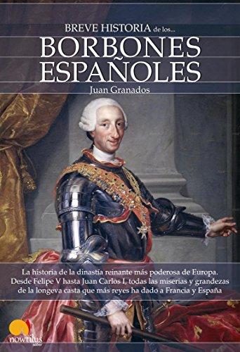 Breve historia de los Borbones españoles eBook: Granados, Juan: Amazon.es: Tienda Kindle