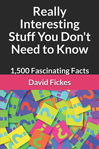 Compare Textbook Prices for Really Interesting Stuff You Don't Need to Know: 1,500 Fascinating Facts  ISBN 9781793336248 by Fickes, David