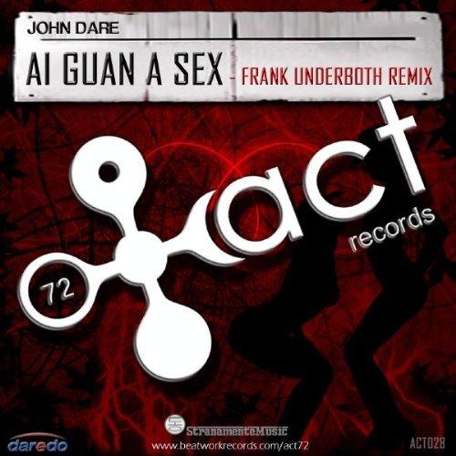 Ai Guan A Sex (Frank Underboth Remix)