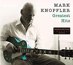 MARK KNOPFLER GREATEST HITS