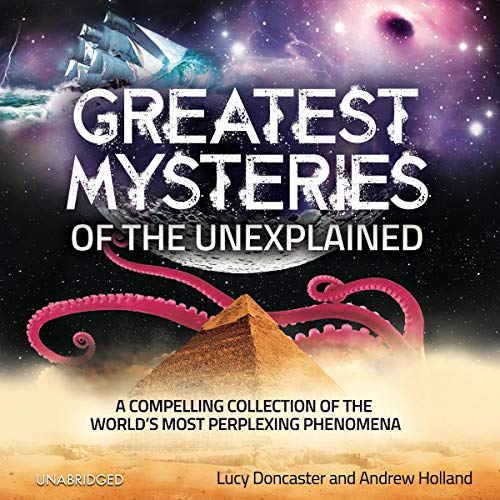 Greatest Mysteries of the Unexplained audiobook cover art