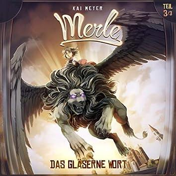 Merle Folge 03: Das gläserne Wort