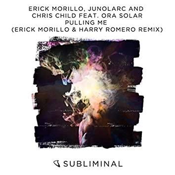 Pulling Me (Erick Morillo & Harry Romero Remix)