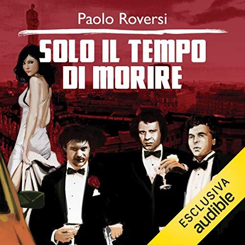 Solo il tempo di morire     Milano criminale 2              Di:                                                                                                                                 Paolo Roversi                               Letto da:                                                                                                                                 Alberto Caneva                      Durata:  11 ore e 41 min     37 recensioni     Totali 4,3