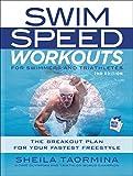 Taormina, S: Swim Speed Workouts for Swimmers and Triathlete - Sheila Taormina