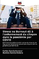 Stress ou Burnout dû à l'enfermement du citoyen dans la pandémie par COVID