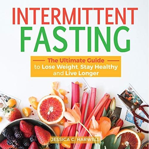 Intermittent Fasting: The Ultimate Guide to Lose Weight, Stay Healthy and Live Longer cover art