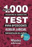 Auxilio Judicial. Administración de Justicia: Más de 1.000 preguntas de examen tipo test para oposiciones