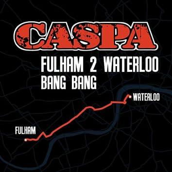 Fulham 2 Waterloo EP