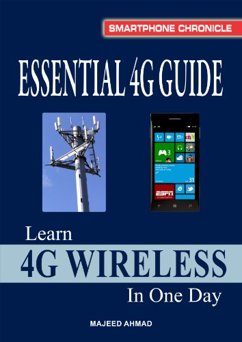 Essential 4G Guide: Learn 4G Wireless In One Day (Smartphone Chronicle) (English Edition) eBook: Ahmad, Majeed: Amazon.es: Tienda Kindle