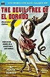 The Devil-Tree of El Dorado, Illustrated Edition (Lost World-Lost Race Classics)