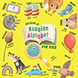 Big Book of Russian Alphabet for Kids: English-Russian Book for Kids - More than 130 Words with Illustrations,...