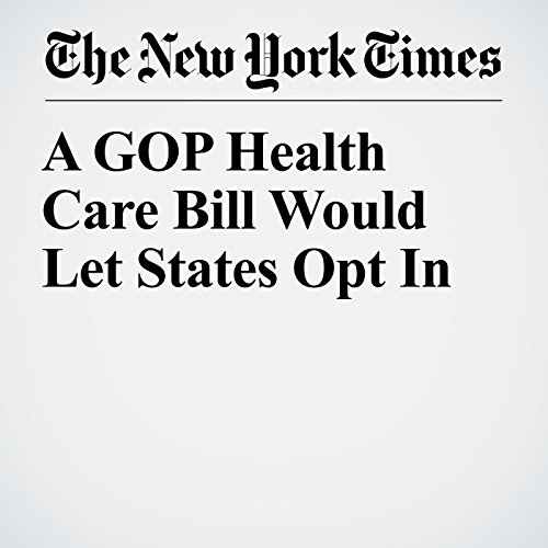 A GOP Health Care Bill Would Let States Opt In copertina