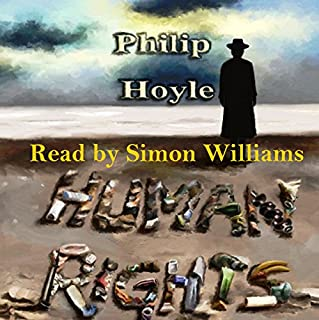 Human Rights                   By:                                                                                                                                 Philip Hoyle                               Narrated by:                                                                                                                                 Simon Williams                      Length: 6 hrs and 58 mins     1 rating     Overall 5.0