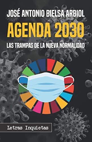 Agenda 2030: Las trampas de la Nueva Normalidad (Letras...