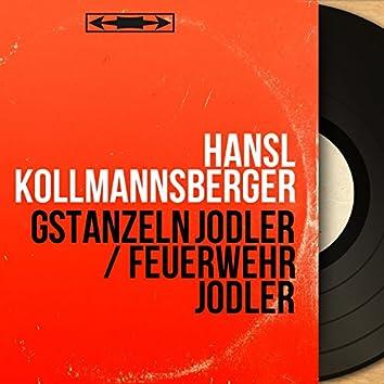 Gstanzeln Jodler / Feuerwehr Jodler (Mono Version)