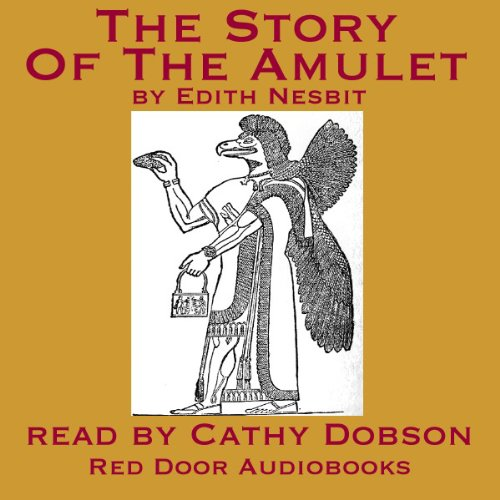The Story Of The Amulet                   By:                                                                                                                                 Edith Nesbit                               Narrated by:                                                                                                                                 Cathy Dobson                      Length: 8 hrs and 10 mins     6 ratings     Overall 4.5