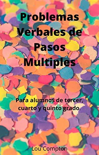 Problemas Verbales de Pasos Multiples (Spanish Version): Para alumnos de tercer, cuarto y quinto grado