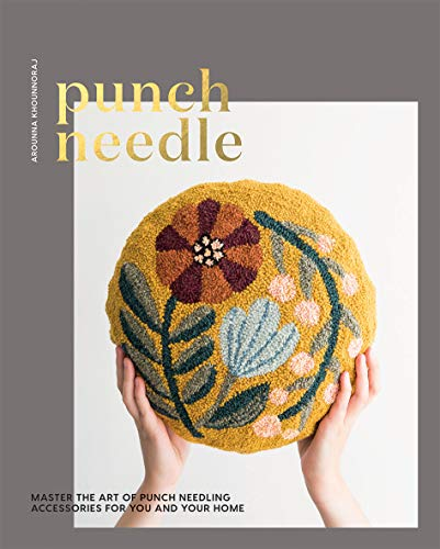 Punch Needle: Master the Art of Punch Needling Accessories for You and Your Home