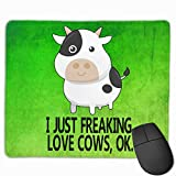Cartoon Cute Large Mouse Pad with Animal Design I Just Freaking Love Cows OK ! for Computer Office Gaming,11.8x9.8x0.09 Inch