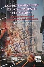 Los determinantes del crecimiento economico. Comercio Internacional, convergencia y las instituciones (Spanish Edition)