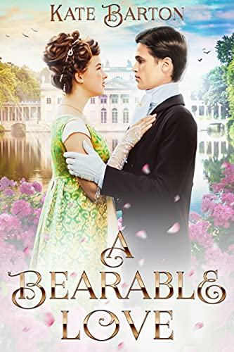 A Bearable love: A Pride and Prejudice Variation by [Kate Barton]