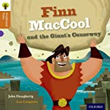 Oxford Reading Tree Traditional Tales: Finn Maccool and the Giant's Causeway (Traditional Tales. Stage 8)