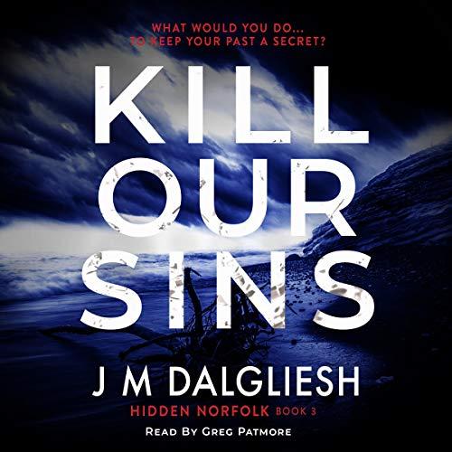 Kill Our Sins: The Hidden Norfolk Murder Mystery Series, Book 3