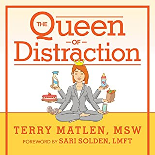 The Queen of Distraction     How Women with ADHD Can Conquer Chaos, Find Focus, and Get More Done              By:                                                                                                                                 Terry Matlen MSW                               Narrated by:                                                                                                                                 Randye Kaye                      Length: 6 hrs and 18 mins     5 ratings     Overall 4.6