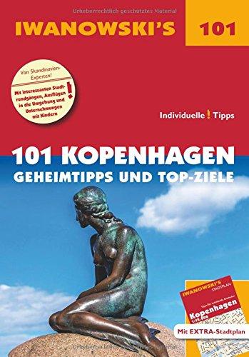 101 Kopenhagen - Reiseführer von Iwanowski: Geheimtipps und Top-Ziele. Mit herausnehmbarem Stadtplan (Iwanowski's 101)