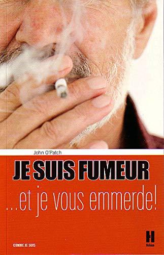 Je suis fumeur... et je vous emmerde !
