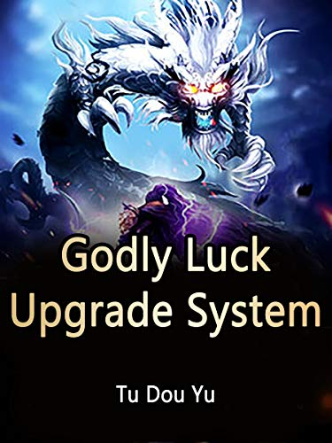 Godly Luck Upgrade System: Volume 4 (English Edition)