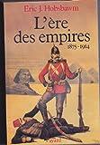 L'Ere des empires. : 1875-1914
