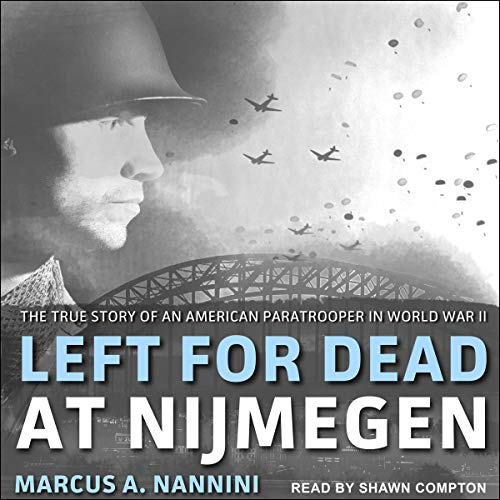 Left for Dead at Nijmegen Audiobook By Marcus A. Nannini cover art