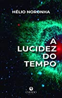 A Lucidez do Tempo (Portuguese Edition)