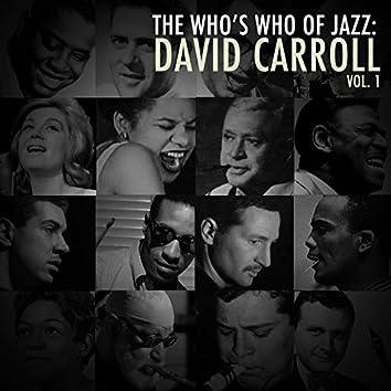 A Who's Who of Jazz: David Carroll, Vol. 1