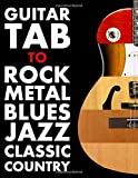 Guitar Tab To Rock Metal Blues Jass: Tablature Notebook With Chord Diagrams for Guitarist