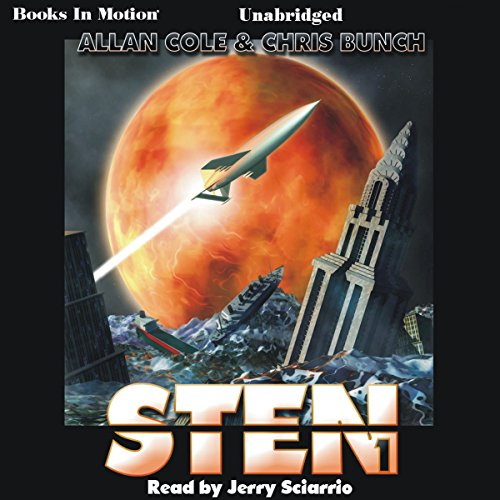 Sten     Sten Series, Book 1              By:                                                                                                                                 Chris Bunch,                                                                                        Allan Cole                               Narrated by:                                                                                                                                 Jerry Sciarrio                      Length: 8 hrs and 8 mins     237 ratings     Overall 4.0