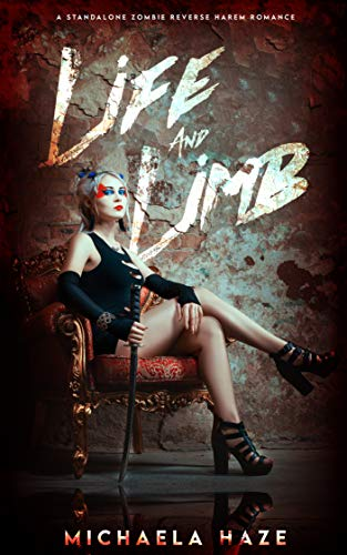Life and Limb: (A Standalone Zombie Reverse Harem Romance) by [Michaela Haze]