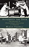Adversity the Spur: The History of Physiotherapy Education at Oswestry (English Edition)