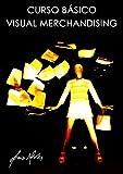 Curso Básico De Visual Merchandising (Portuguese Edition)