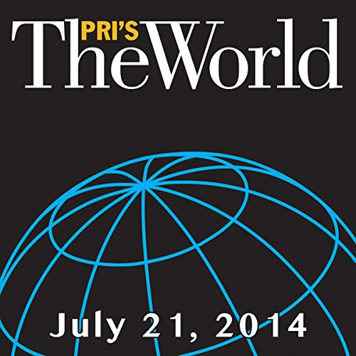 The World, July 21, 2014 audiobook cover art