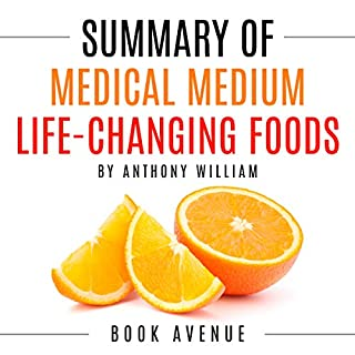 Summary of Medical Medium Life-Changing Foods     Save Yourself and the Ones You Love with the Hidden Healing Powers of Fruits & Vegetables              By:                                                                                                                                 Book Avenue                               Narrated by:                                                                                                                                 Leanne Thompson                      Length: 1 hr and 27 mins     58 ratings     Overall 4.3